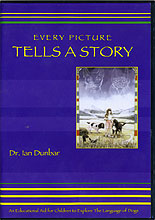 Every Picture Tells A Story - An Educational Aid for Children to Explore The Language of Dogs by Ian Dunbar