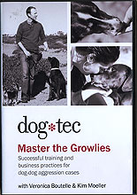 Master the Growlies: Dog-Dog Aggression  by Veronica Boutelle