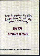 Are Puppies Really Learning What We Are Teaching by Trish King