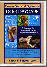 How To Own and Operate a Dog Daycare Business by Robin Bennett