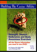 Building the Canine Athlete: Strength, Stretch, Endurance and Body Awareness Exercises by Christine Zink DVM