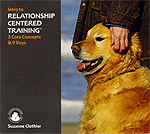 Intro to Relationship Centered Training - 3 Core Concepts and 9 Keys by Suzanne Clothier