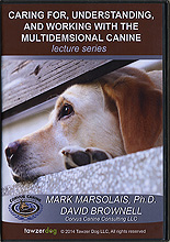 Caring for, Understanding, and Working with the Multidimensional Canine by Mark Marsolais Ph.D.