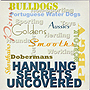 Handling Secrets Uncovered - Concerned Dog Owners of California by Miscellaneous