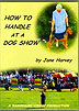 How to Handle at a Dog Show by Jane Harvey