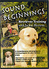 Sound Beginnings Retriever Training by Jackie Mertens