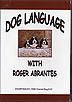 Dog Language by Roger Abrantes