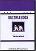 Multiple Dogs by Trish King