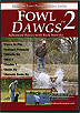 Fowl Dawgs 2 - Advanced Basics by Rick Stawski