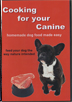Cooking for Your Canine: Homemade Dog Food Made Easy - Jason Dunn by Miscellaneous