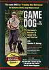Game Dog - The Hunters Retriever for Upland Birds and Waterfowl by Charles Jurney
