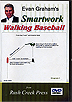 Smartwork Walking Baseball Made Simple by Evan Graham