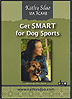 Get SMART for Dog Sports by Kathy Sdao