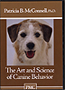 The Art and Science of Canine Behavior by Patricia McConnell