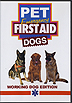 Pet Emergency First Aid Dogs: Working Dog Edition by Miscellaneous