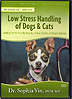 Low Stress Handling of Dogs & Cats by Dr. Sophia Yin