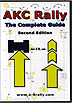 AKC Rally: The Complete Guide - 2ND EDITION by Bea Moore