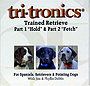 Tri-Tronics Trained Retrieve Part I & II - Hold & Fetch by Jim/Phyllis Dobbs