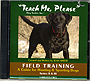 Field Training - Guide for Hunting & Sporting Dogs by Jean Smith
