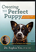 Creating the Perfect Puppy by Dr. Sophia Yin
