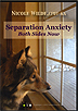 Separation Anxiety: Both Sides Now by Nicole Wilde