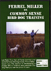 Ferrel Miller on Common Sense Bird Dog Training by Ferrel Miller